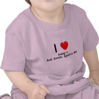 I love being an Real Estate Agent's Kid T-Shirt