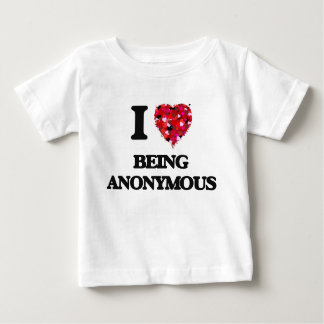 I Love Being Anonymous Infant T-Shirt