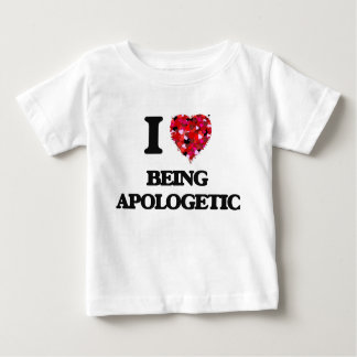 I Love Being Apologetic T-shirts
