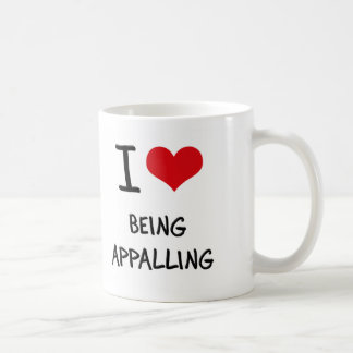 I Love Being Appalling Mug