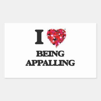I Love Being Appalling Rectangular Sticker