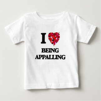 I Love Being Appalling Tee Shirts