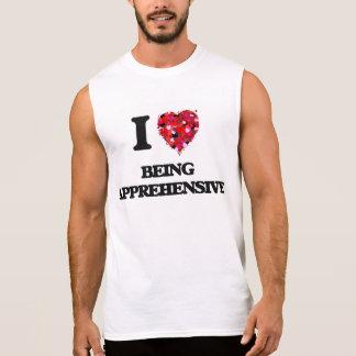I Love Being Apprehensive Sleeveless T-shirt