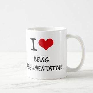 I Love Being Argumentative Mugs