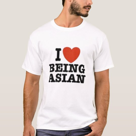 i love being asian T-Shirt