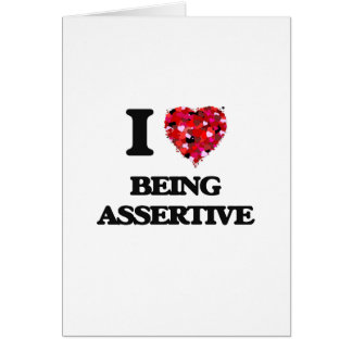 I Love Being Assertive Greeting Card