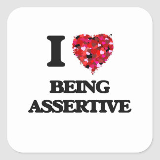 I Love Being Assertive Square Sticker