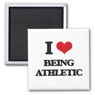 I Love Being Athletic Fridge Magnet