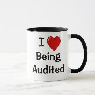 I Love Being Audited - Cheeky SuggestiveOffice Mug