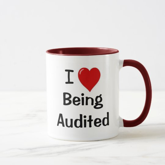 I Love Being Audited - Double-sided Mug