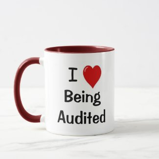 I Love Being Audited - Double-sided