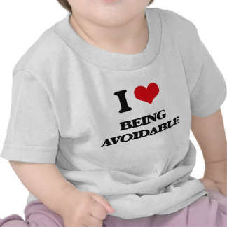 I Love Being Avoidable Shirts
