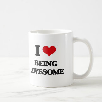 I love Being Awesome Coffee Mug