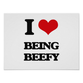 I Love Being Beefy Poster