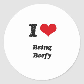 I Love BEING BEEFY Round Sticker