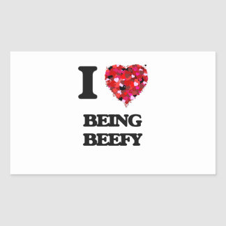 I Love Being Beefy Rectangular Sticker