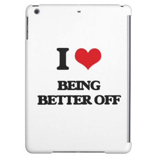I Love Being Better Off Cover For iPad Air