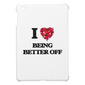 I Love Being Better Off iPad Mini Case