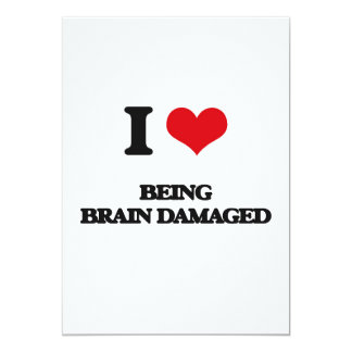 I Love Being Brain Damaged Card