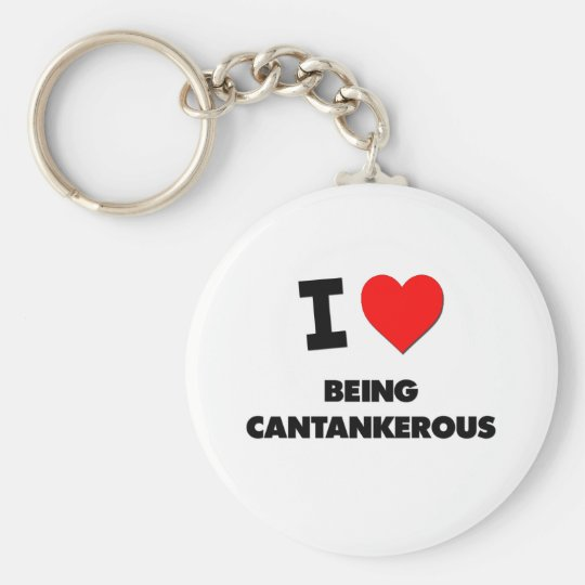 I love Being Cantankerous Key Ring