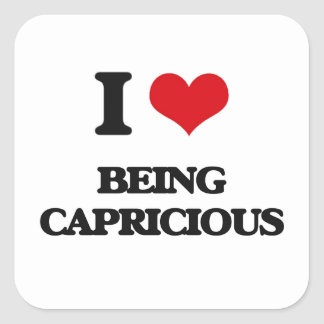 I love Being Capricious Square Stickers