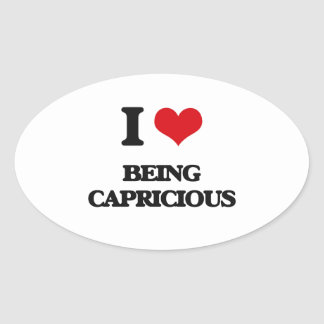I love Being Capricious Oval Stickers