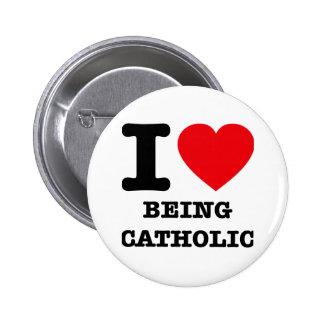 I Love Being Catholic 6 Cm Round Badge