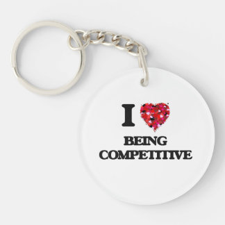 I love Being Competitive Single-Sided Round Acrylic Key Ring