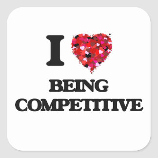 I love Being Competitive Square Sticker