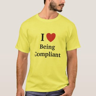 I Love Being Compliant - Cheeky Compliance Slogan