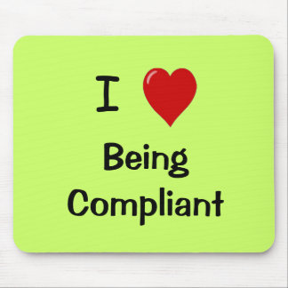 I Love Being Compliant - Compliance Mousepad