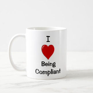 I Love Being Compliant - Double-sided Coffee Mugs