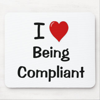 I Love Being Compliant Mouse Pad