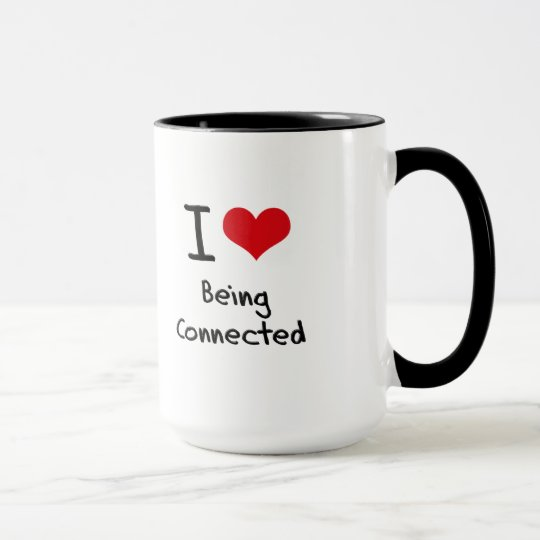 I love Being Connected Mug