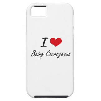 I love Being Courageous Artistic Design iPhone 5 Cases