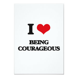 "I love Being Courageous 3.5"" X 5"" Invitation Card"