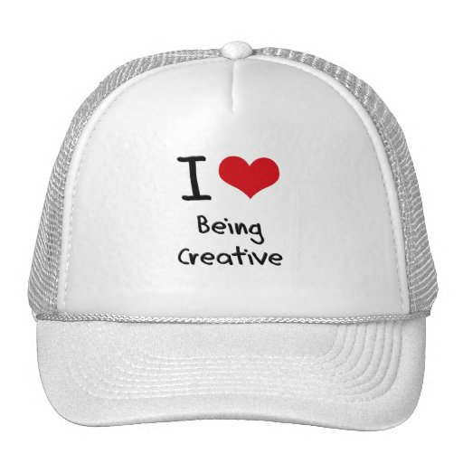 I love Being Creative Trucker Hats