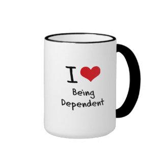 I Love Being Dependent Coffee Mug