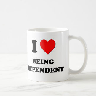 I Love Being Dependent Coffee Mugs