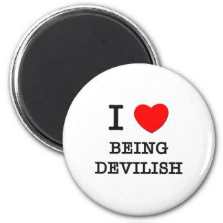 I Love Being Devilish Fridge Magnet