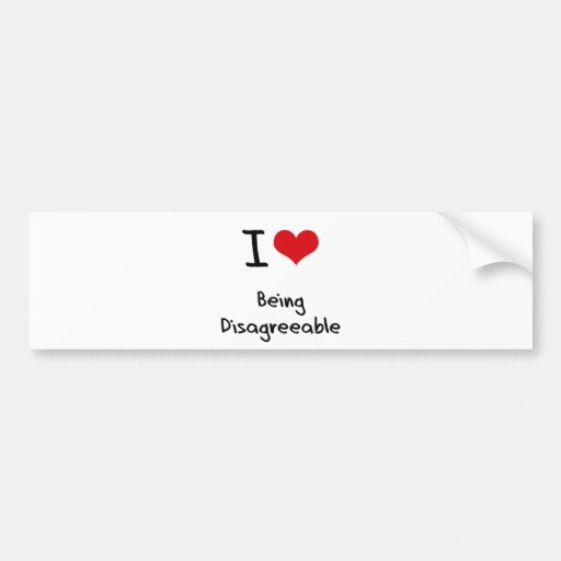 I Love Being Disagreeable Bumper Sticker