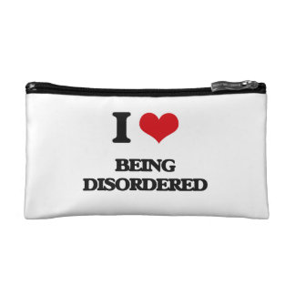 I Love Being Disordered Cosmetics Bags