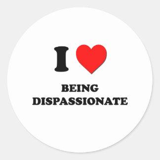 I Love Being Dispassionate Sticker