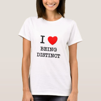 I Love Being Distinct T-Shirt