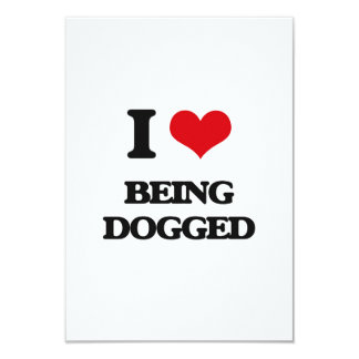 I Love Being Dogged 3.5x5 Paper Invitation Card