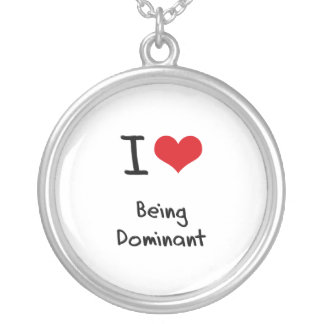I Love Being Dominant Round Pendant Necklace