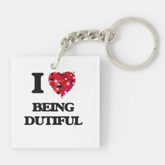 I Love Being Dutiful Double-Sided Square Acrylic Key Ring