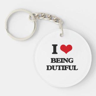 I Love Being Dutiful Acrylic Keychains