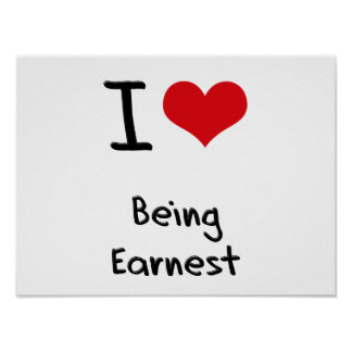 I love Being Earnest Print