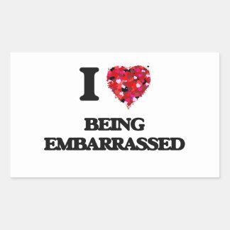 I love Being Embarrassed Rectangular Sticker